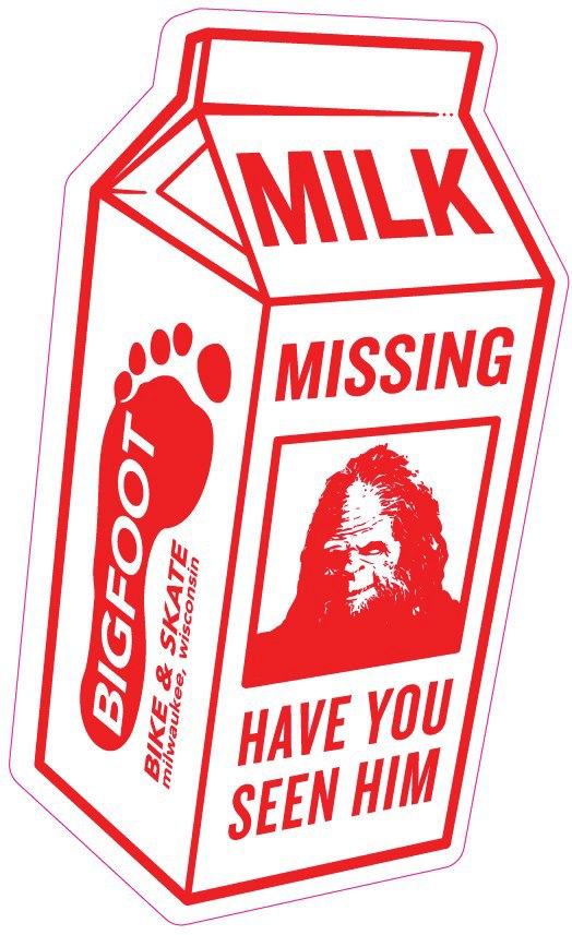 Have you seen Him? Bigfoot milk carton nsticker at Bigfoot Bike and Skate.